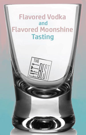 The Fifty Best Flavored Vodka & Flavored Moonshine Tasting