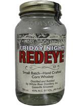 Friday Night Redeye Corn Whiskey