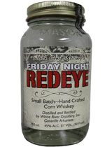 Friday Night Red Eye Corn Whiskey